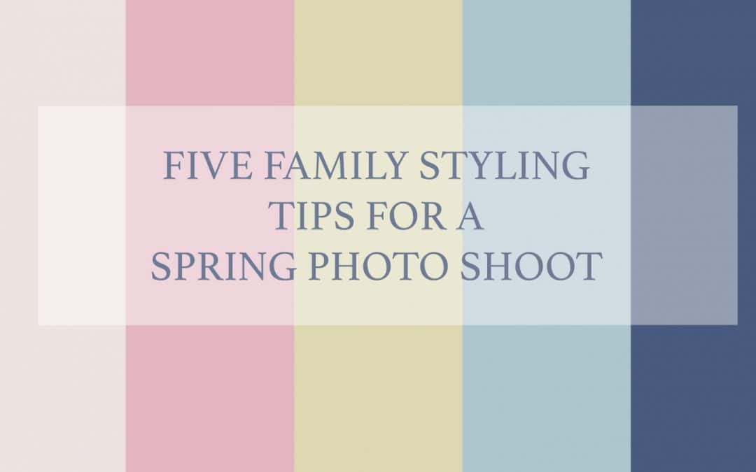 Five family styling tips for a spring photo shoot